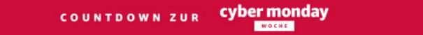 Countdown zur Cyber Monday Woche: Ab Montag 20.11.2017