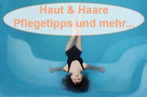 Haut und Haare Pflegetipps im Onlineratgeber